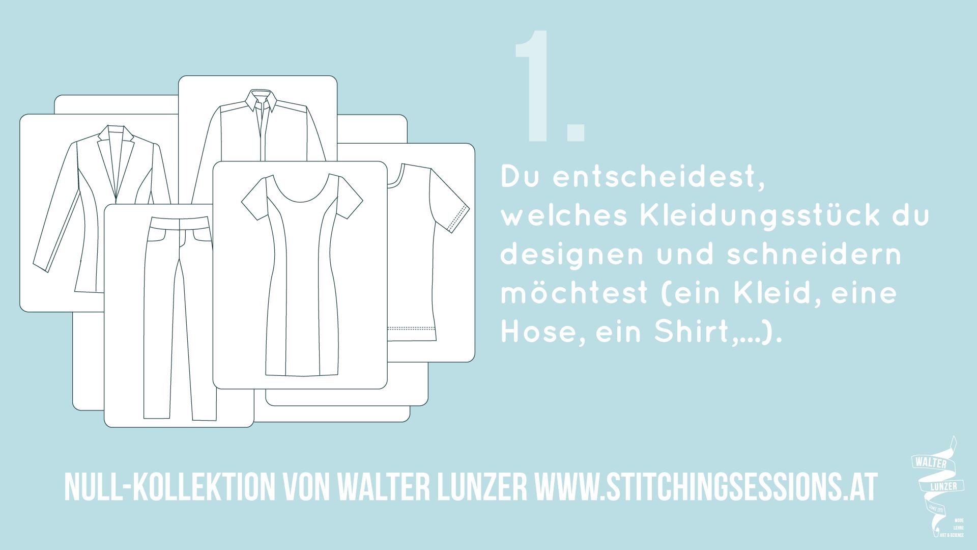 Du entscheidest, welches Kleidungsstück du designen und schneidern möchtest (ein Kleid, eine Hose, ein Shirt,...).